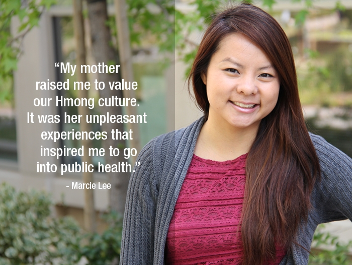 "Marcie Lee ""My mother raised me to value our Hmong culture. It was her unpleasant experiences that inspired me to go into public health."""