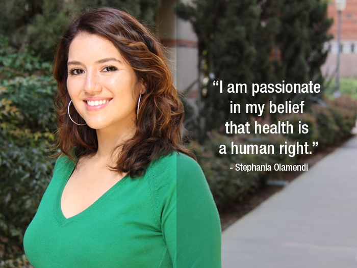 """Stephania Olamendi """"I am passionate in my belief that health is a human right."""""""