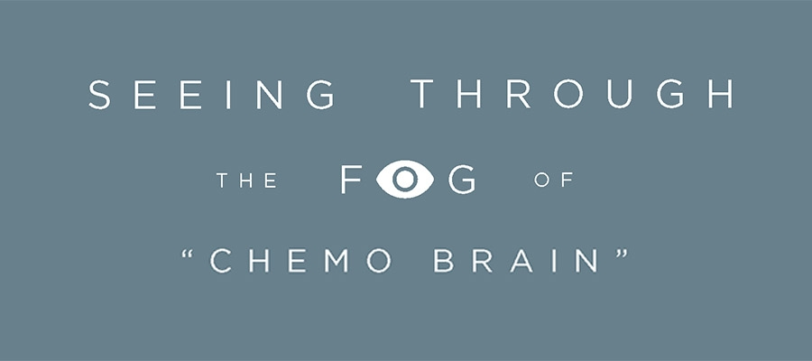 """Graphic text:  seeing through the fog of """"chemo brain"""""""